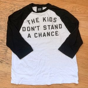 """""""The Kids Dont Stand a Chance""""Graphic Baseball Tee"""